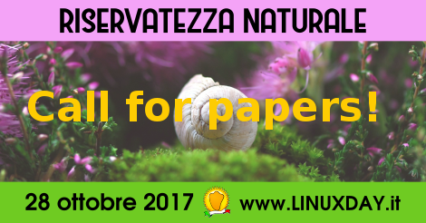 Linux Day 2017 - Call For Papers!